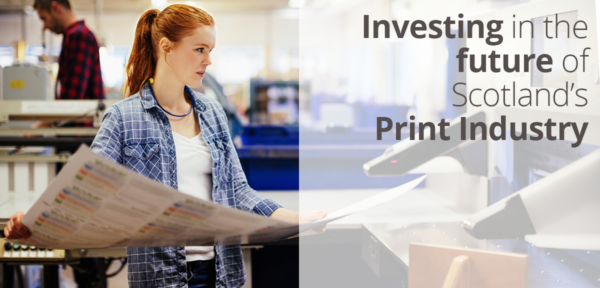 Print Scotland - Investing in the future of Scotland's Print Industry